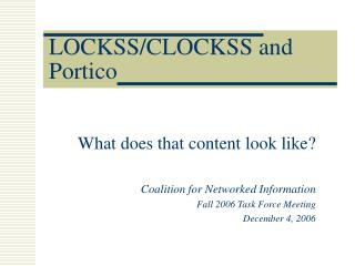LOCKSS/CLOCKSS and Portico