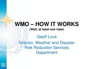 WMO � HOW IT WORKS (Well, at least one view)