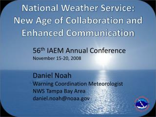 National Weather Service:  New Age of Collaboration and Enhanced Communication