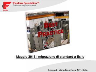 Maggio  2013 :  migrazione  di  standard  a Ex  ic