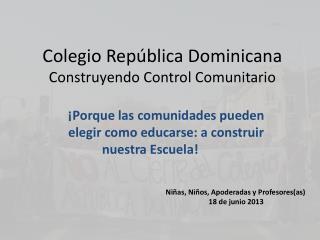 Colegio República Dominicana Construyendo Control Comunitario