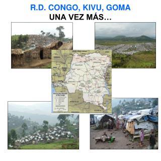 R.D. CONGO, KIVU, GOMA UNA VEZ MÁS…