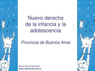 Nuevo derecho  de la infancia y la adolescencia Provincia de Buenos Aires