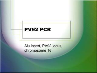 PV92 PCR