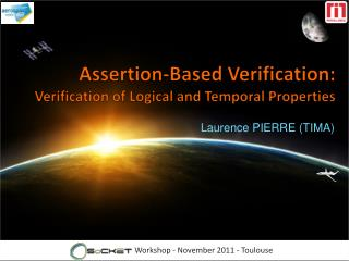 Assertion-Based Verification :   Verification  of  Logical  and Temporal  Properties