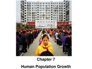 Chapter 7 Human Population Growth
