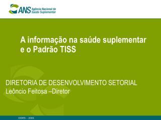 A informação na saúde suplementar e o Padrão TISS