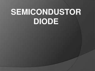 SEMICONDUSTOR DIODE