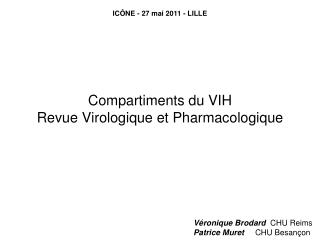 Compartiments du VIH Revue Virologique et Pharmacologique