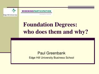Foundation Degrees:  who does them and why?