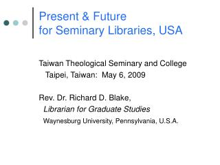 Present & Future  for Seminary Libraries, USA