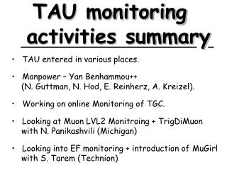TAU entered in various places.    Manpower – Yan Benhammou++