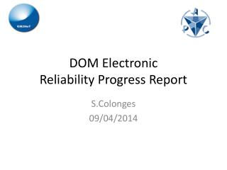 DOM Electronic Reliability Progress Report