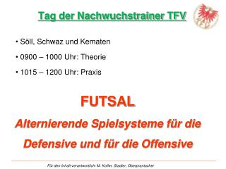 FUTSAL Alternierende Spielsysteme für die Defensive und für die Offensive