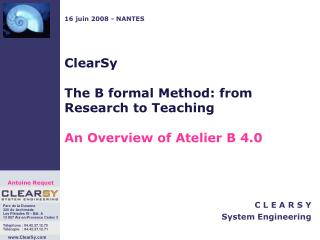 ClearSy The B formal Method: from Research to Teaching An Overview of Atelier B 4.0