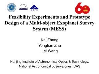 Kai Zhang  Yongtian Zhu Lei Wang Nanjing Institute of Astronomical Optics & Technology,