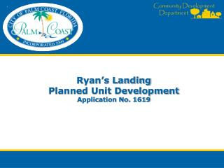 Ryan's Landing  Planned Unit Development Application No. 1619