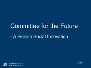 Committee for the Future - A Finnish Social Innovation