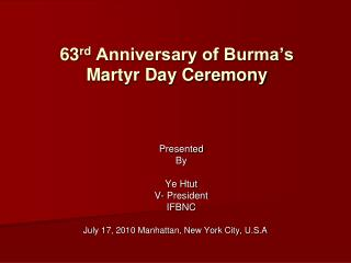 63 rd  Anniversary of Burma's             Martyr Day Ceremony