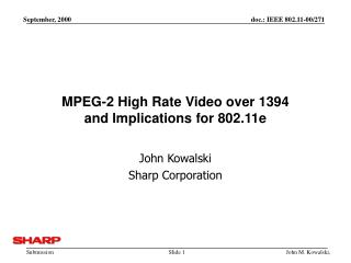 MPEG-2 High Rate Video over 1394 and Implications for 802.11e