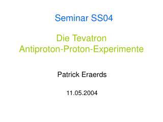 Die Tevatron  Antiproton-Proton-Experimente