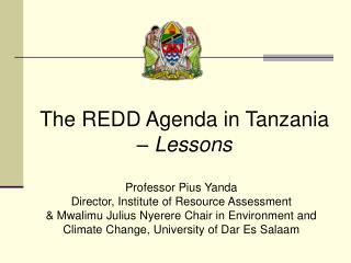 The  REDD Agenda  in Tanzania –  Lessons