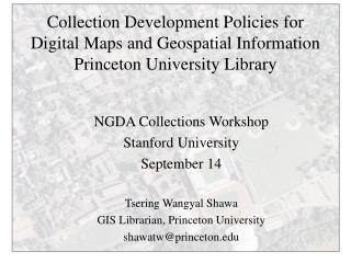 NGDA Collections Workshop Stanford University September 14 Tsering Wangyal Shawa