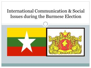 International Communication & Social Issues during the Burmese Election