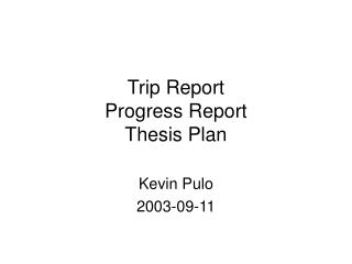 Trip Report Progress Report Thesis Plan