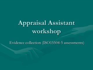 Appraisal Assistant workshop