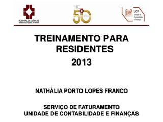 TREINAMENTO PARA RESIDENTES  2013