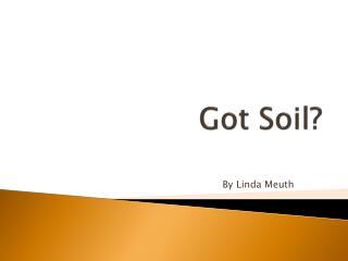 Got Soil?