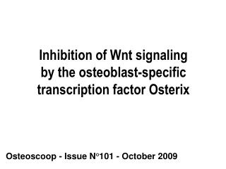 Inhibition of Wnt signaling by the osteoblast-specific transcription factor Osterix