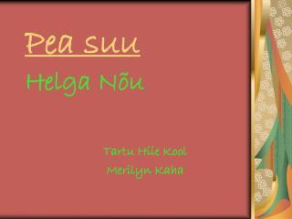 Pea suu Helga Nõu