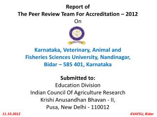 Report of The Peer Review Team For Accreditation – 2012 On Karnataka, Veterinary, Animal and