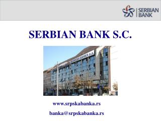 SERBIAN BANK S.C.