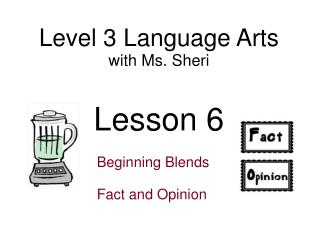 Level 3 Language Arts with  Ms. Sheri Lesson 6