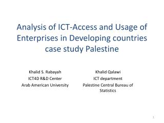 Analysis of ICT-Access and Usage of Enterprises in  Developing countries  case study Palestine