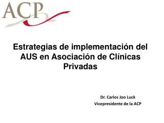 Estrategias de implementación del AUS en Asociación de Clínicas Privadas