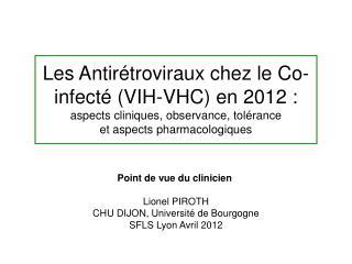 Point de vue du clinicien  Lionel PIROTH  CHU DIJON, Université de Bourgogne SFLS Lyon Avril 2012