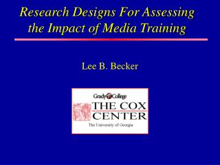 Research Designs For Assessing the Impact of Media Training