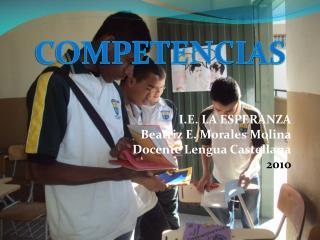 I.E. LA ESPERANZA Beatriz E. Morales Molina Docente Lengua Castellana 2010
