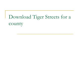 Download Tiger Streets for a county