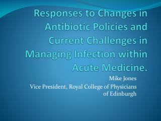 Mike Jones Vice President, Royal College of Physicians of Edinburgh