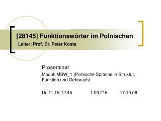 [28145] Funktionswörter im Polnischen Leiter: Prof. Dr. Peter Kosta