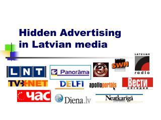 Hidden Advertising  in Latvian media