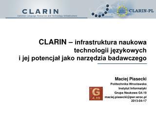 CLARIN �  infrastruktura naukowa technologii j?zykowych  i jej potencja? jako narz?dzia badawczego