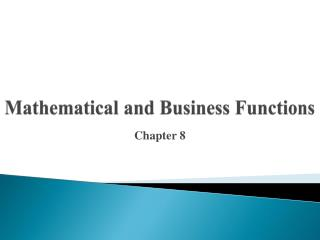 Mathematical and Business  Functions