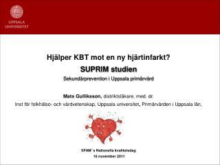 Hjälper KBT mot en ny hjärtinfarkt? SUPRIM studien Sekundärprevention i Uppsala primärvård