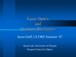 Laser Optics  and  Quantum Mechanics